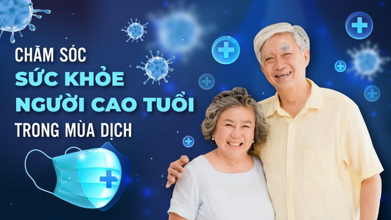 Chăm sóc sức khỏe người cao tuổi trong mùa dịch